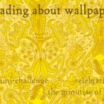 The Reading About Wallpaper Mini-Challenge