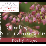 Something in a Summer's Day: August Poetry Month